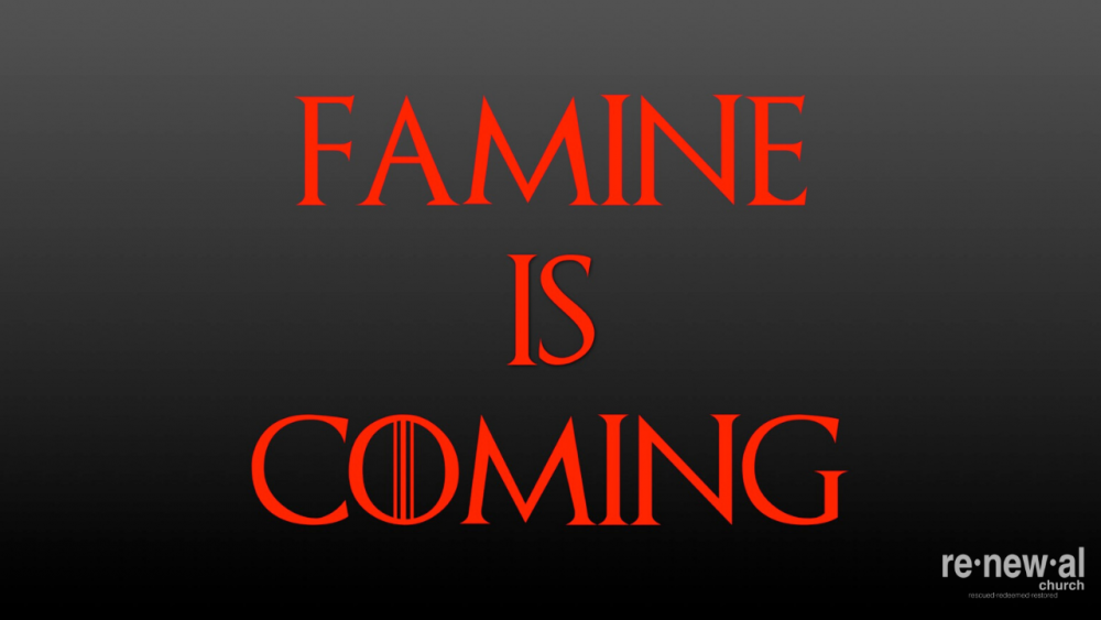 Famine is Coming