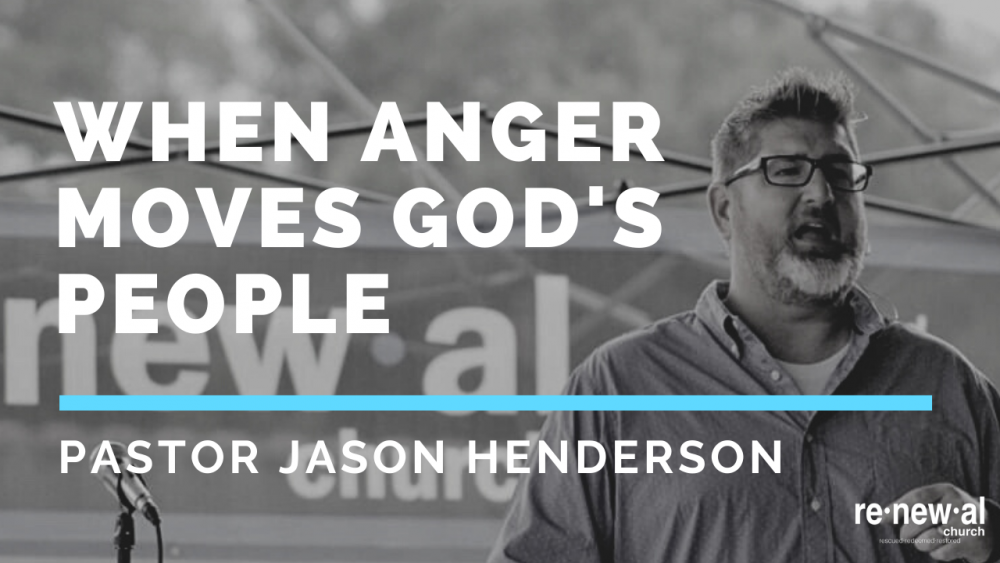 When Anger Moves God's People