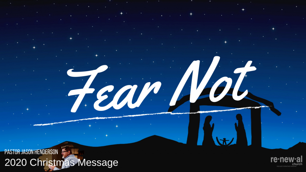 Fear Not – Christmas